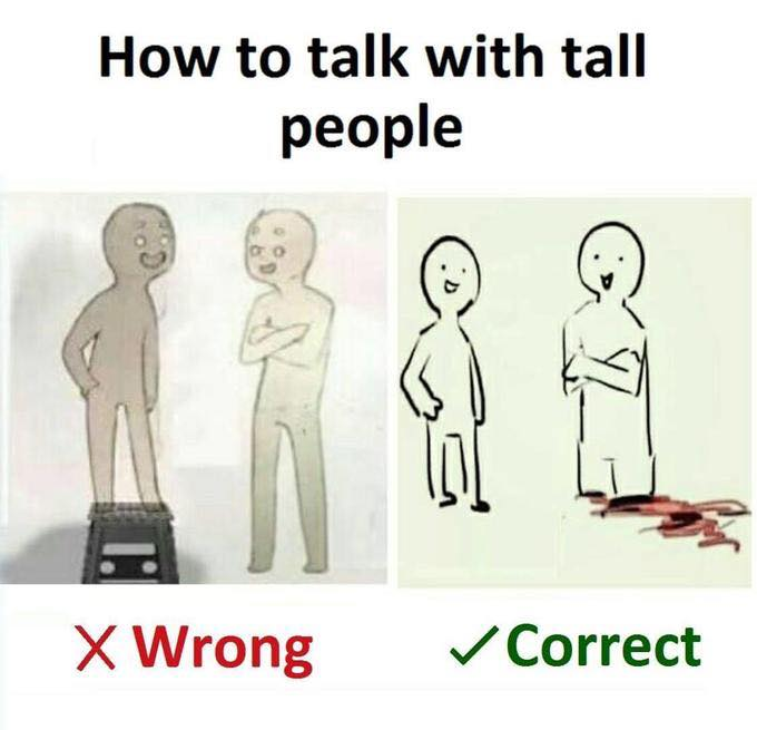 How to talk with tall people meme