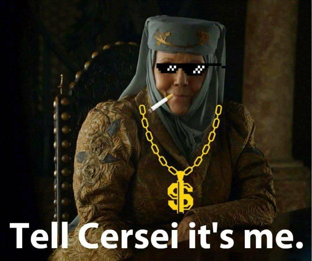 Olenna Tyrell meme