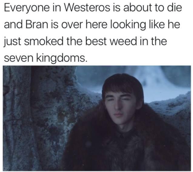 Bran Weed meme