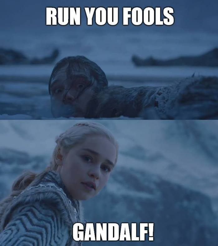 Jon Snow Gandalf meme Run you fools