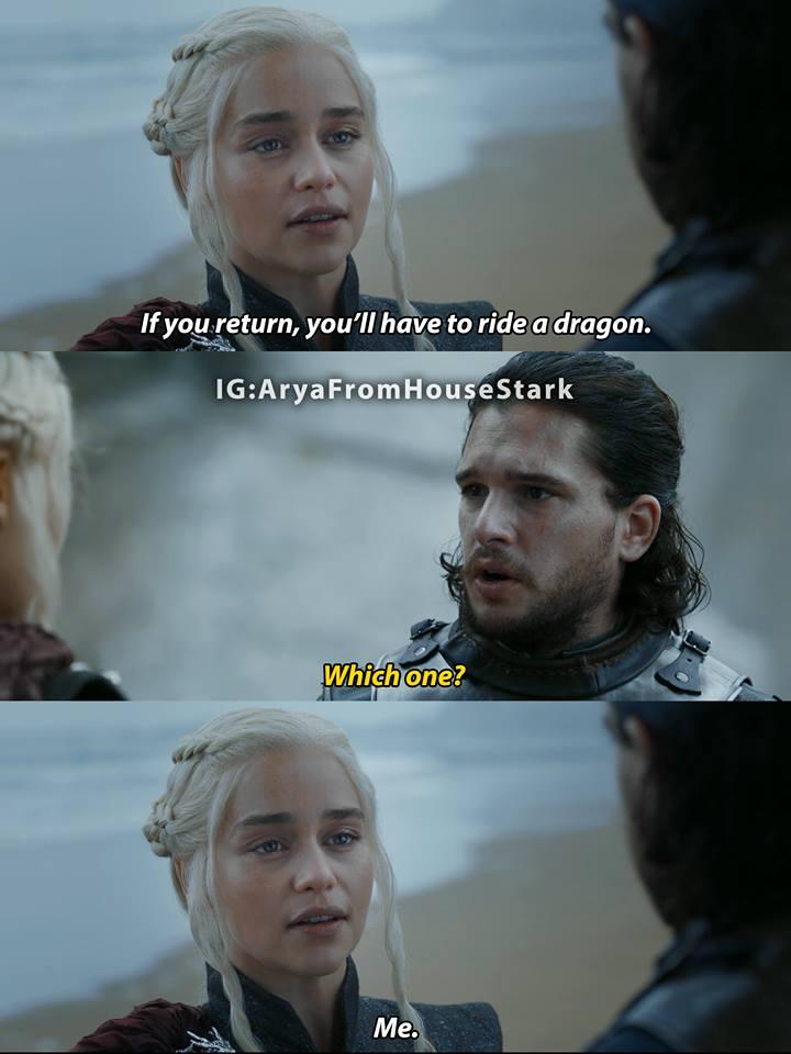 Daenerys Jon you'll have to ride a dragon meme