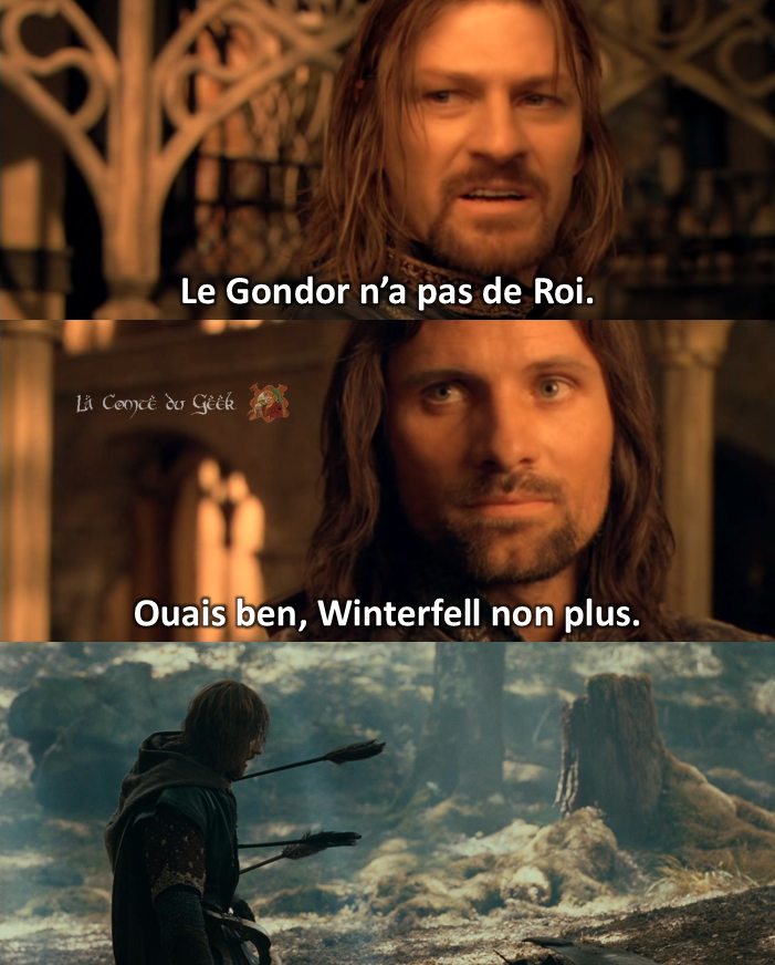 Le Seigneur des Anneaux Boromir Aragorn Gondor Winterfell meme