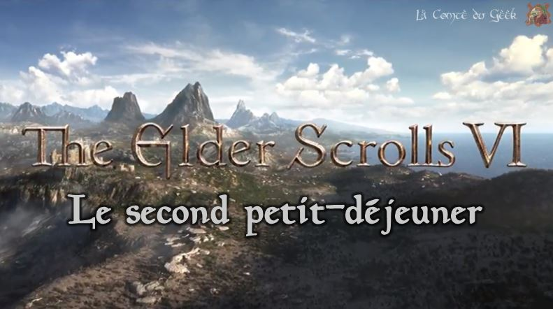 the elder scrolls VI le second petit-déjeuner