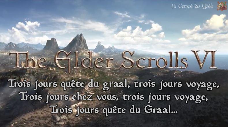 The Elder Scrolls VI Kaamelott trois jours quête du graal trois jours voyage