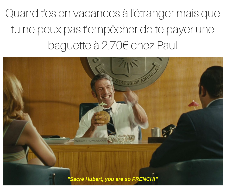 OSS 117 meme bill tremendous you're so french