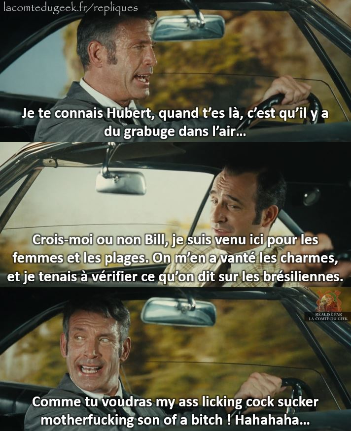 oss 117 comme tu voudras my ass licking cocksucker motherfuckin son of a bitch
