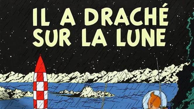 Tintin il a draché sur la lune